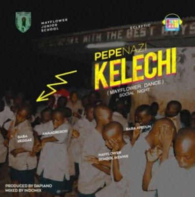 Pepenazi - Kelechi
