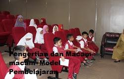 Pengertian dan Macam-macam  Model Pembelajaran