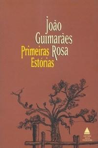 Primeiras Estórias , Guimarães Rosa.