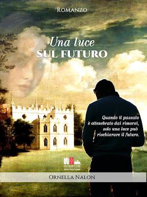 Una luce sul futuro, di Ornella Nalon - Libri Gli scrittori della porta accanto