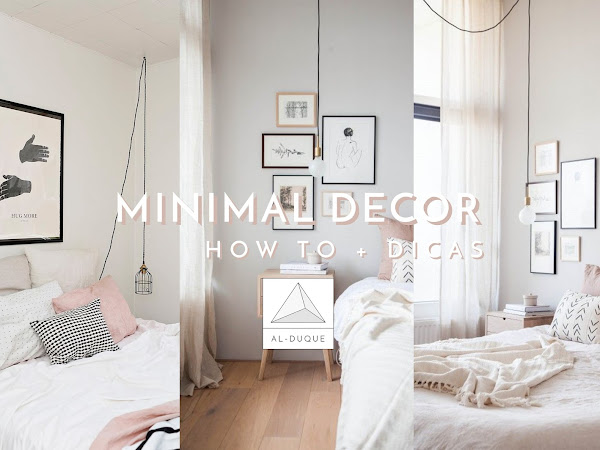 Minimal Decor | How to + Dicas