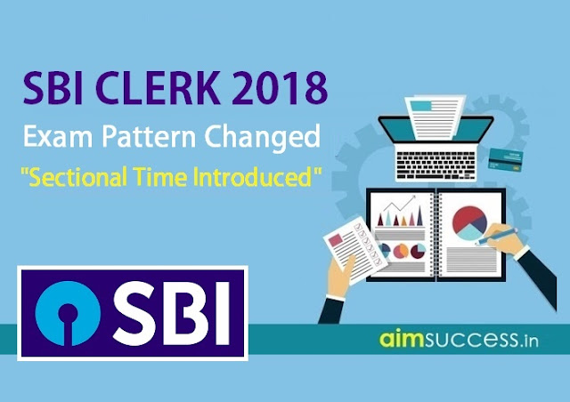 SBI Clerk Exam Pattern 2018 Changed! (Sectional Time Introduced)