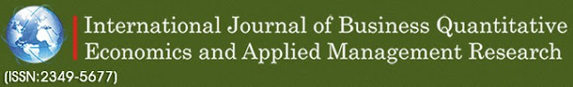 The International Journal of Business Quantitative Economics and Applied Management Research (IJBEMR)