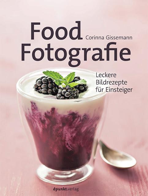 Gartenblog Topfgartenwelt Buchtipp Food Fotografie: leckere Bildrezepte für Einsteiger dpunkt.Verlag Buchvorstellung Buchrezension