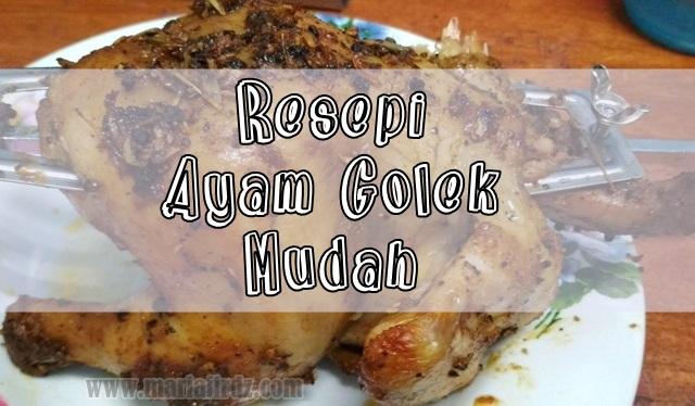 Resepi Ayam Golek Juicy Mudah