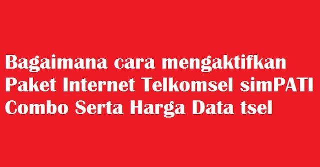Banyak jenis paket Internet yang ditawarkan Oleh Telkomsel untuk kamu yang selalu setia m Bagaimana cara mengaktifkan Paket Internet Telkomsel simPATI Combo Serta Harga Data tselnya Update 2020