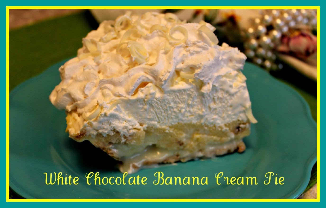 Sweet Tea and Cornbread: White Chocolate Banana Cream Pie!