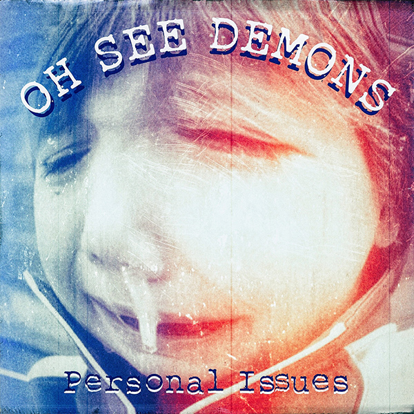 """Oh See Demons stream new album """"Personal Issues"""""""