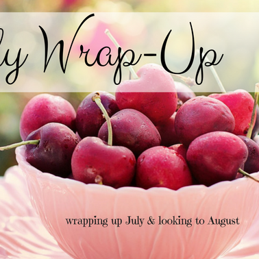 Monthly Wrap-Up: July to August