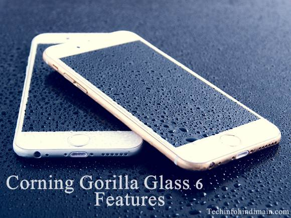 Corning Gorilla Glass 6 Features, Corning Gorilla Glass 6 advantages, Corning Gorilla Glass 6 disadvantages