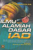 Judul : ILMU ALAMIAH DASAR (IAD) Pengarang : Drs. Herabudin, M.Pd., M.Si. Penerbit : Pustaka Setia