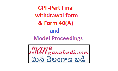 GPF-Part Final withdrawal form and Form 40(A) and Model Proceedings