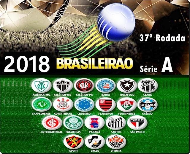BRASILEIRÃO 2018 - 37ª RODADA