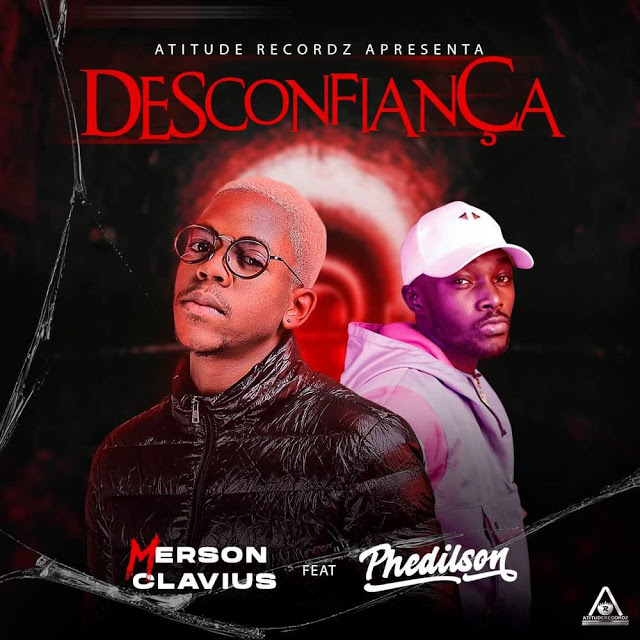 Merson Feat. Phedilson - Desconfiança (R&B)