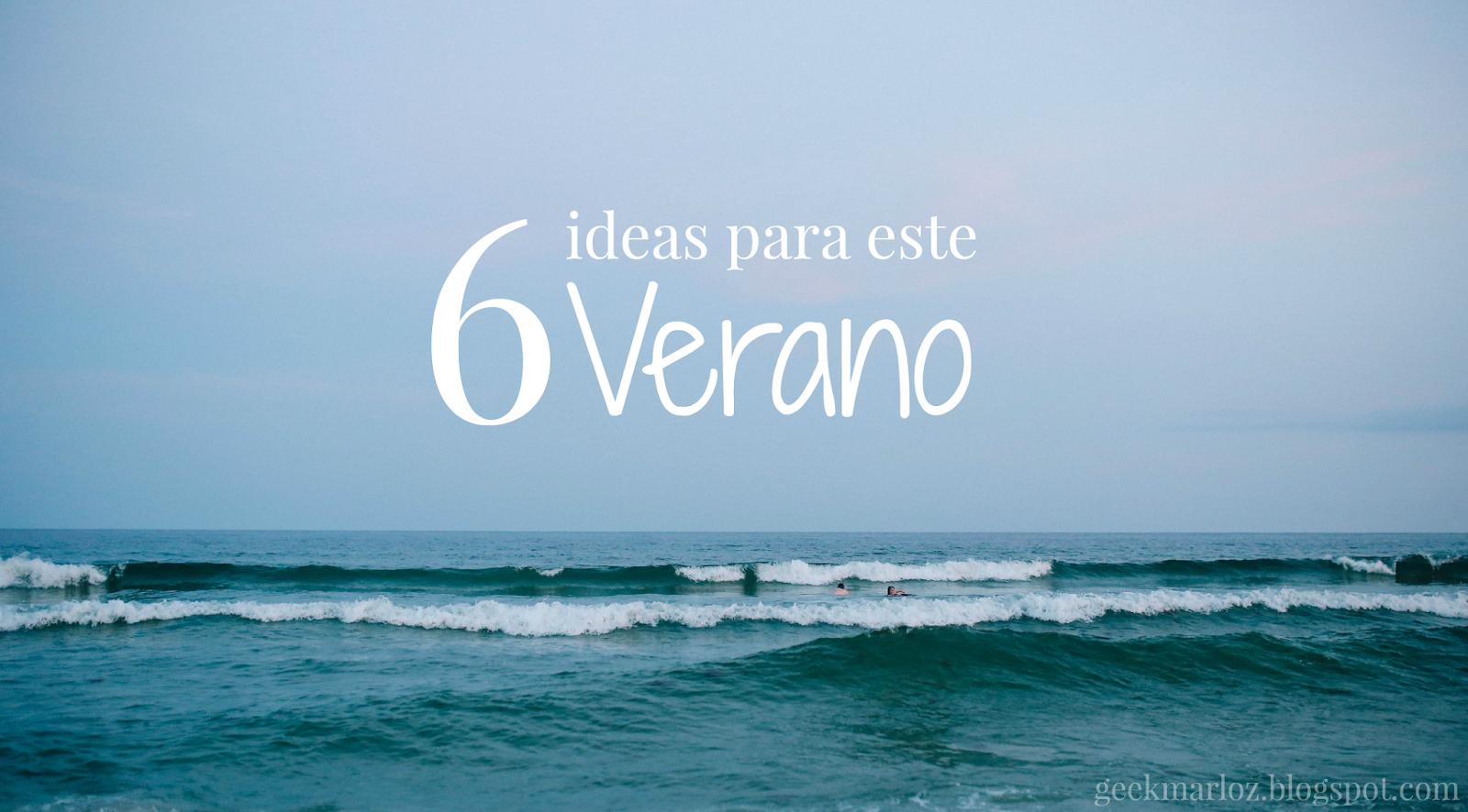 6 ideas para este verano