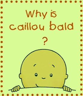 why does caillou not have hair