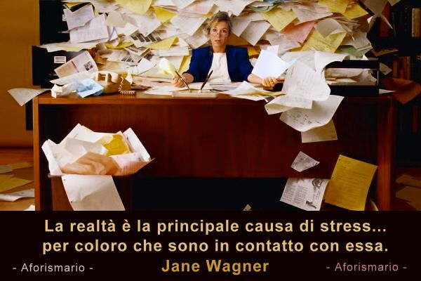 Famoso Aforismario®: Stress - Aforismi, frasi e citazioni SW56