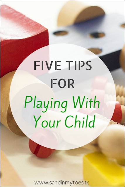 Benefits of playing with your child, and tips for making it special.