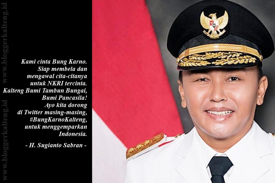 Gubernur Kalteng Ajak Netizen Gunakan Hashtag #BungKarnoKalteng Untuk Apa Yaa?