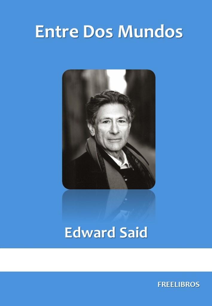 Entre Dos Mundos – Edward Said