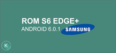 Rom Galaxy S6 Edge+ SM-G928F (Portugal) Android 6.0.1