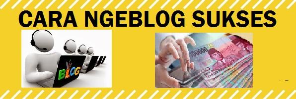 Cara Ngeblog Agar Cepat Sukses,Terkenal Hingga Bisa Menghasilkan Uang