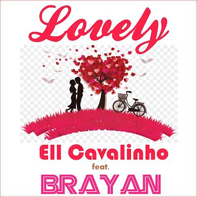 Ell Cavalinho - Lovely (feat. Brayan) 2018 | Download Mp3