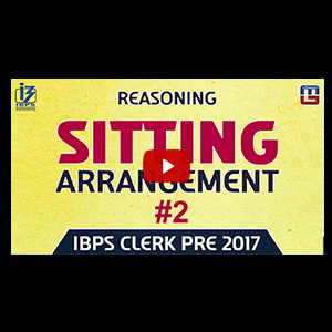 Sitting Arrangement #2 | Reasoning | IBPS CLERK PRE 2017