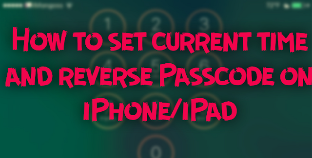 For those who didn't know, you can set current time and reverse passcode on iPhone and iPad with jailbroken cydia tweak called Callisto
