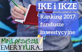 Ranking IKE i IKZE z funduszami inwestycyjnymi 2017