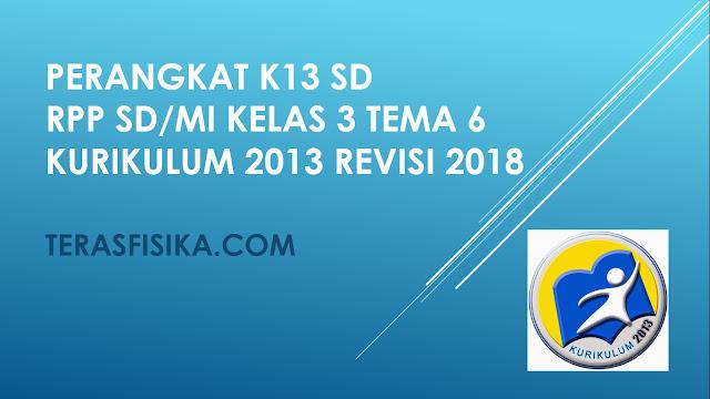 RPP SD/MI Kelas 3 Tema 6 Kurikulum 2013 Revisi 2018