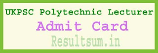 UKPSC Polytechnic Lecturer Admit Card 2015