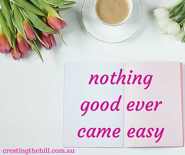 nothing good ever comes easy