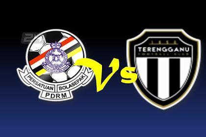 Live Streaming PDRM Vs TERENGGANU Liga Premier 2019
