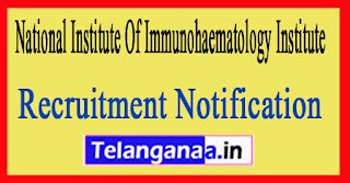 National Institute Of Immunohaematology Institute NIIH Recruitment Notification 2017