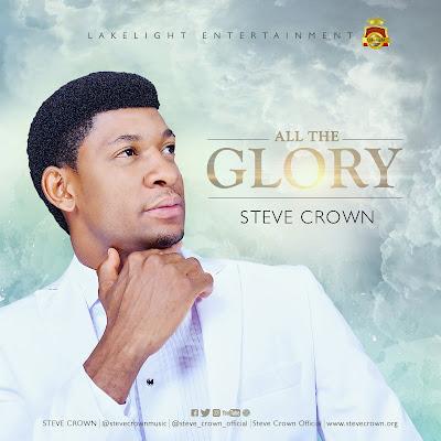 Steve Crowns - All The Glory Lyrics