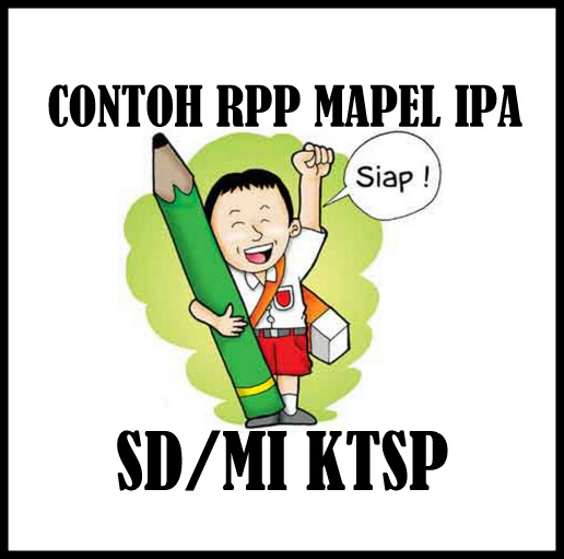 Download Contoh RPP Mapel IPA SD/MI KTSP Lengkap Revisi 2017