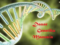 Dasar Dasar Genetika Manusia