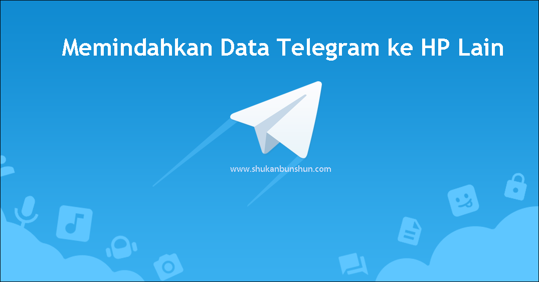 Cara Memindahkan Telegram Ke Hp Baru Dengan Nomor Lama Shukan Bunshun
