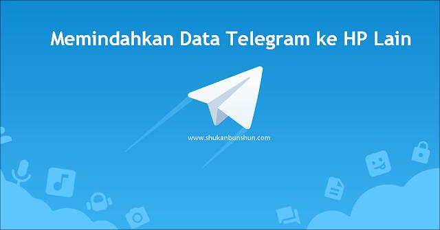 Memindahkan Telegram ke HP Lain Baru