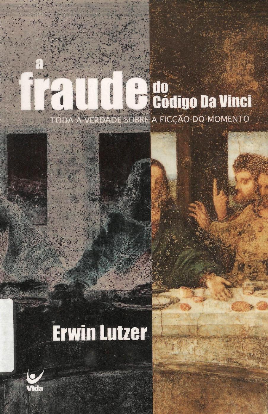 Erwin Lutzer-A Fraude Do Codigo Da Vinci-