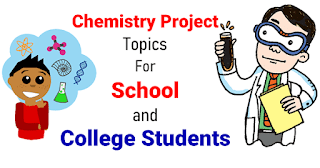 180 Chemistry Project Ideas For High School and College Students