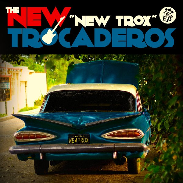 THE NEW TROCADEROS - New Trox 1