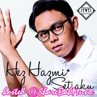 Hez Hazmi - Setiaku MP3