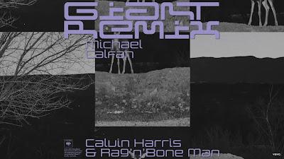 Calvin Harris, Rag'n'Bone Man - Giant (Michael Calfan #Remix)