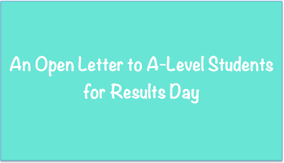 An Open Letter to A-Level Students