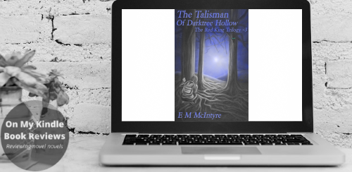 Find THE TALISMAN OF DARKTREE HOLLOW by E.M. McIntyre online