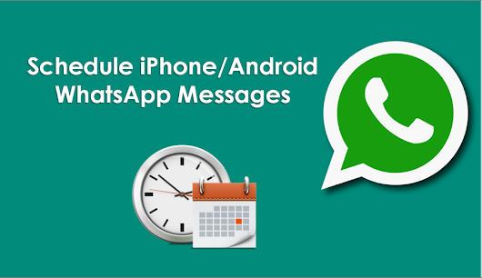 2 Ways to Schedule WhatsApp Messages on iPhone/Android