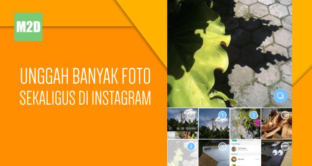 upload foto dan video di Instagram hanya sanggup dilakukan satu per satu sob Cara Upload Banyak Foto dan Video Sekaligus di Instagram