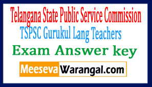 Telangana State Public Service Commission TSPSC Gurukul Lang Teachers (TGT, PGT) Exam Answer key